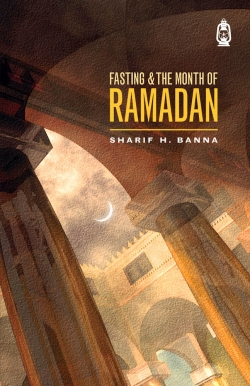 Fasting & the Month of Ramadan