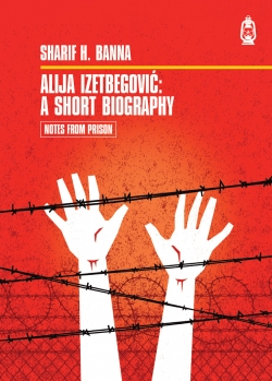 Alija Izetbegovic: A short Introduction