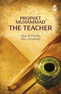 Prophet Muhammad: The Teacher