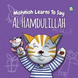 Mishmish learns to say... Al Hamdulillah