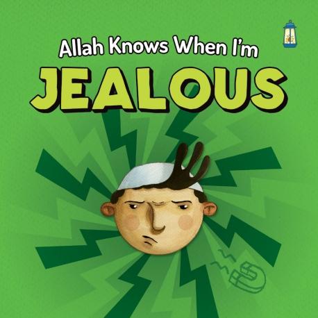 Allah knows when I'm Jealous
