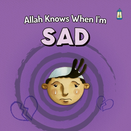 Allah knows when I'm Sad