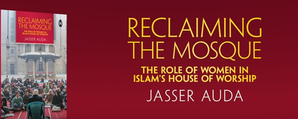 Reclaiming the Mosque by Jasser Auda